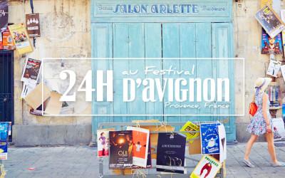 24H AU COEUR DU FESTIVAL D'AVIGNON