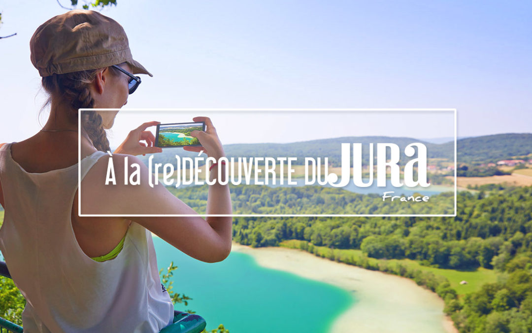À LA (re)DECOUVERTE DU JURA
