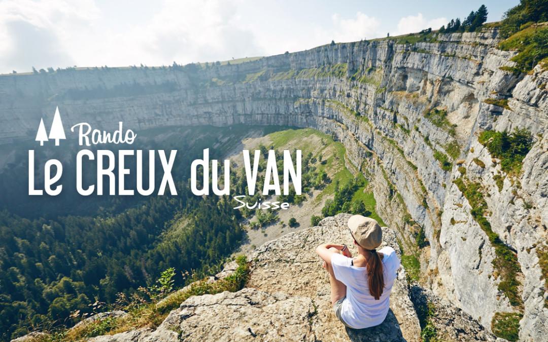 SUISSE | Randonnée LE CREUX DU VAN