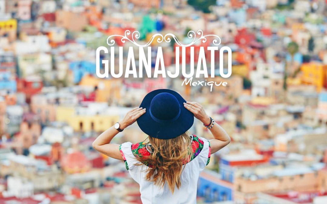 MEXIQUE | POURQUOI ON EST TOMBÉ AMOUREUX DE GUANAJUATO!