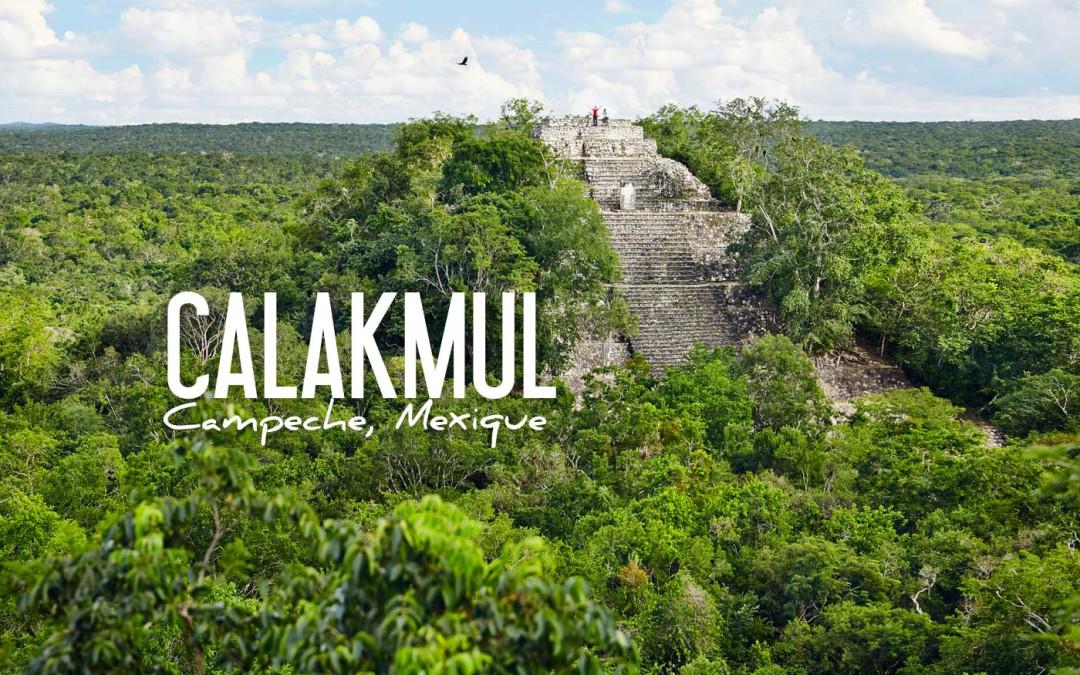 MEXIQUE | CALAKMUL, UNE DES PLUS PUISSANTES CITÉS MAYA