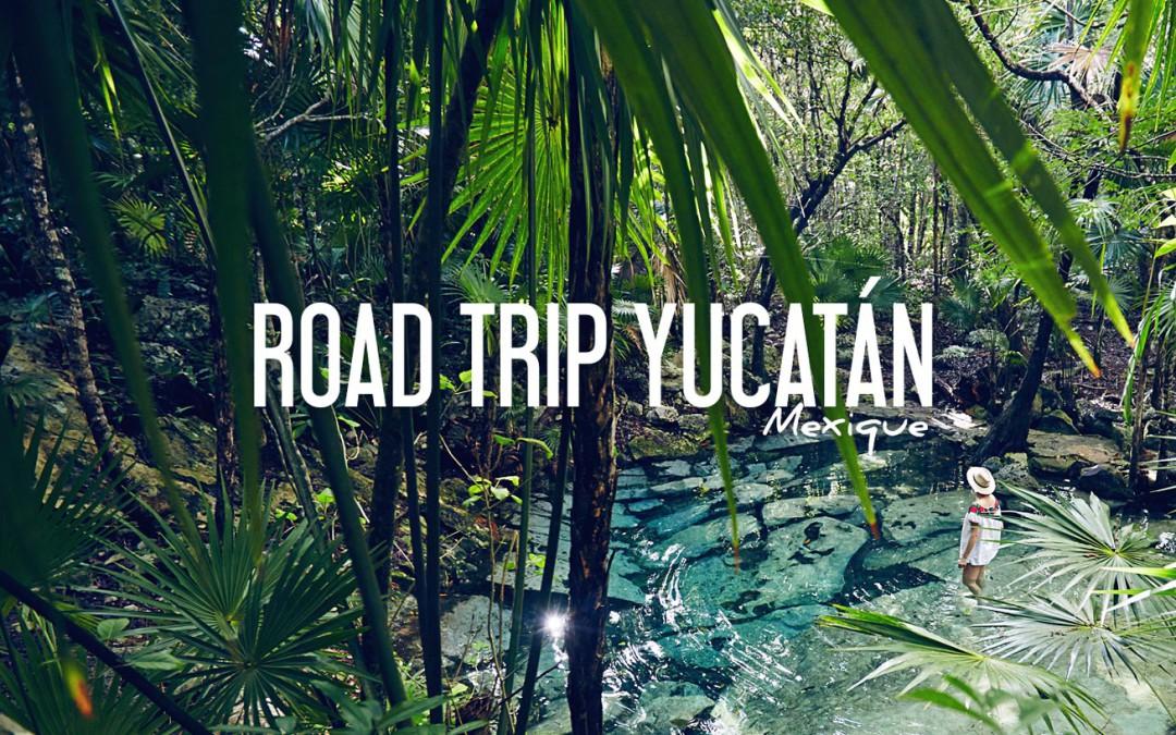 Road trip Yucatan Mexique