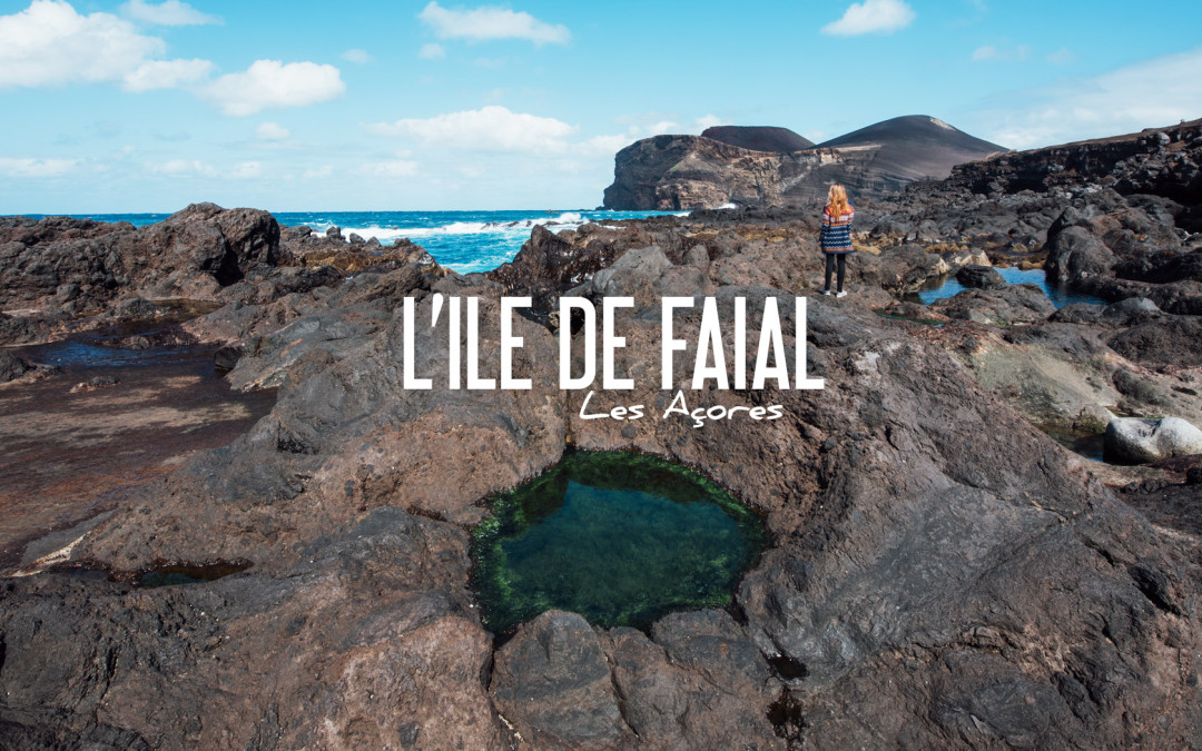 LES AÇORES | Ile de Faial, le paradis des Marins !