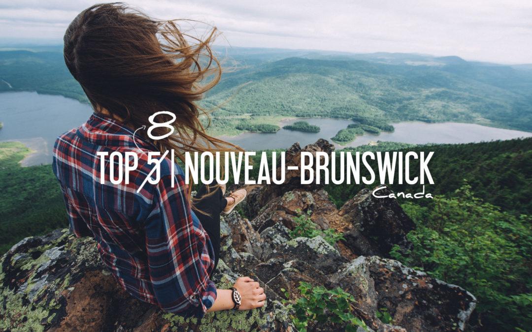 CANADA | 8 raisons d'aller au NOUVEAU-BRUNSWICK