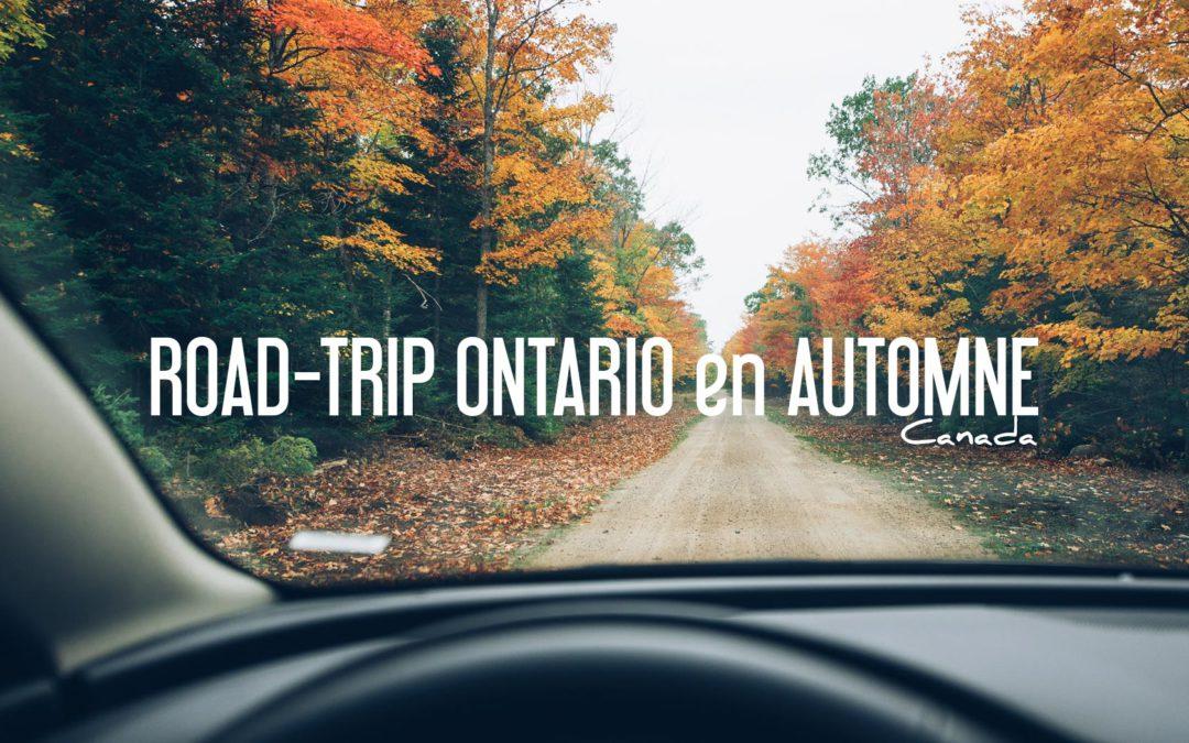 CANADA | ROAD TRIP ONTARIO EN AUTOMNE
