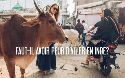 INDE | FAUT-IL AVOIR PEUR D'Y ALLER ?