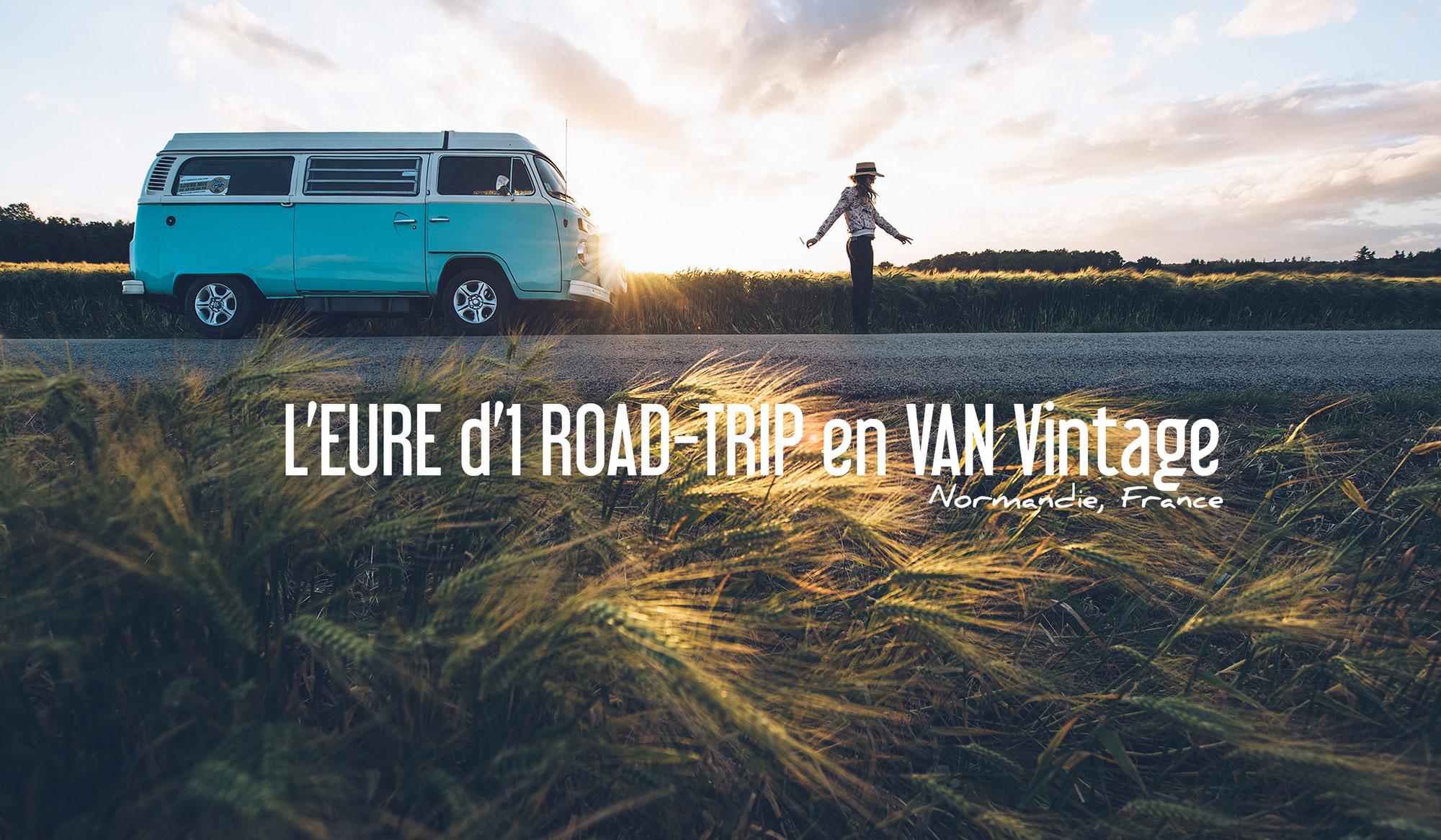 L'EURE d'un ROAD-TRIP en Van Vintage en Normadie