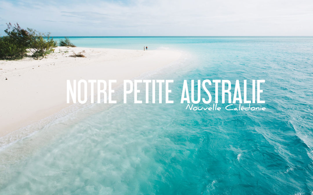 NOUVELLE CALÉDONIE | NOTRE PETITE AUSTRALIE FRANÇAISE!