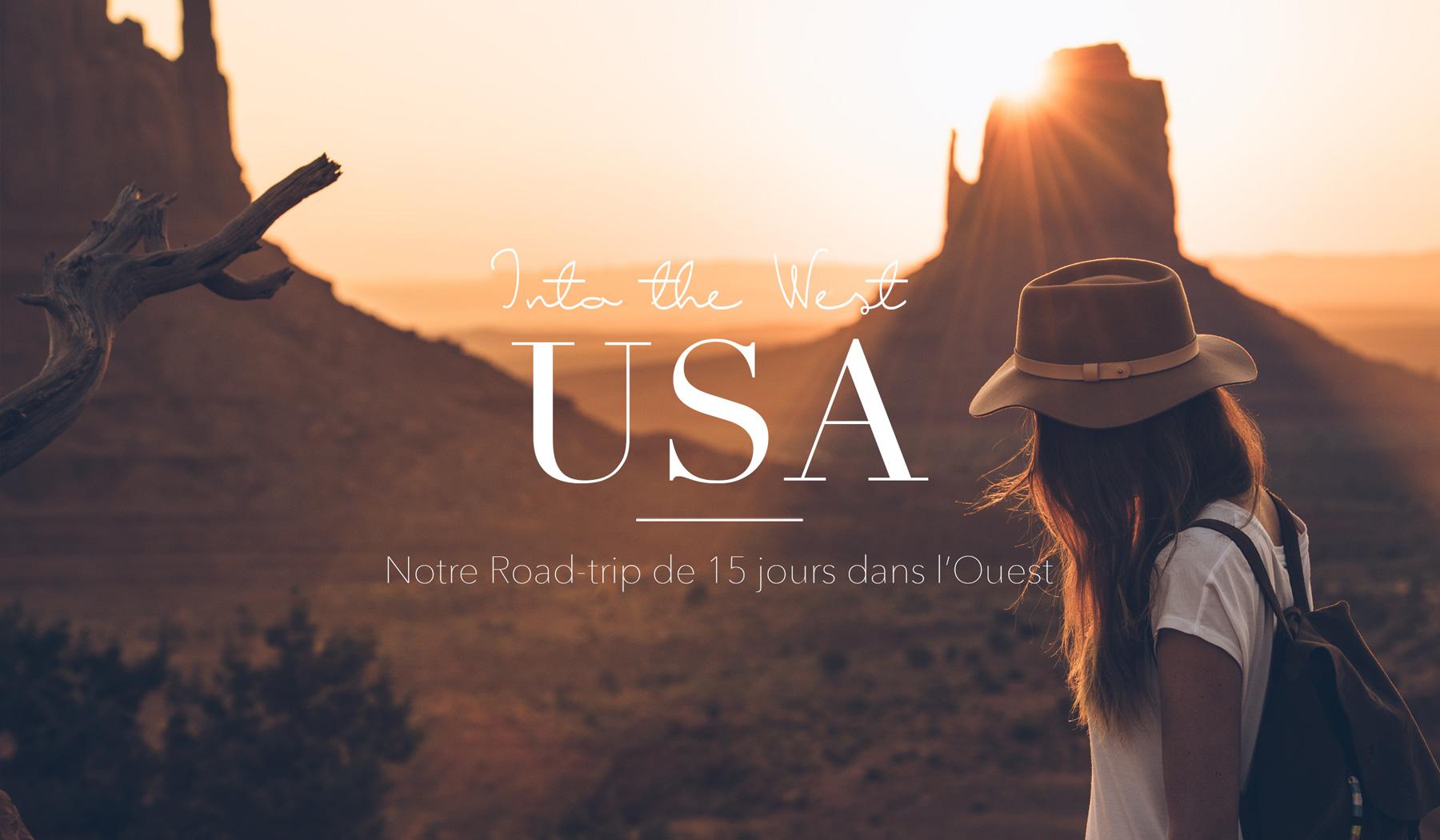 Usa Road Trip De 15 Jours Dans L Ouest Americain