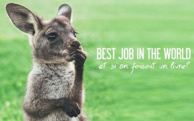BEST JOB IN THE WORLD | ET SI ON FAISAIT UN LIVRE ?