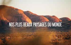 VOYAGE | LES PLUS BEAUX PAYSAGES QUE L'ON AIT VUS AU MONDE