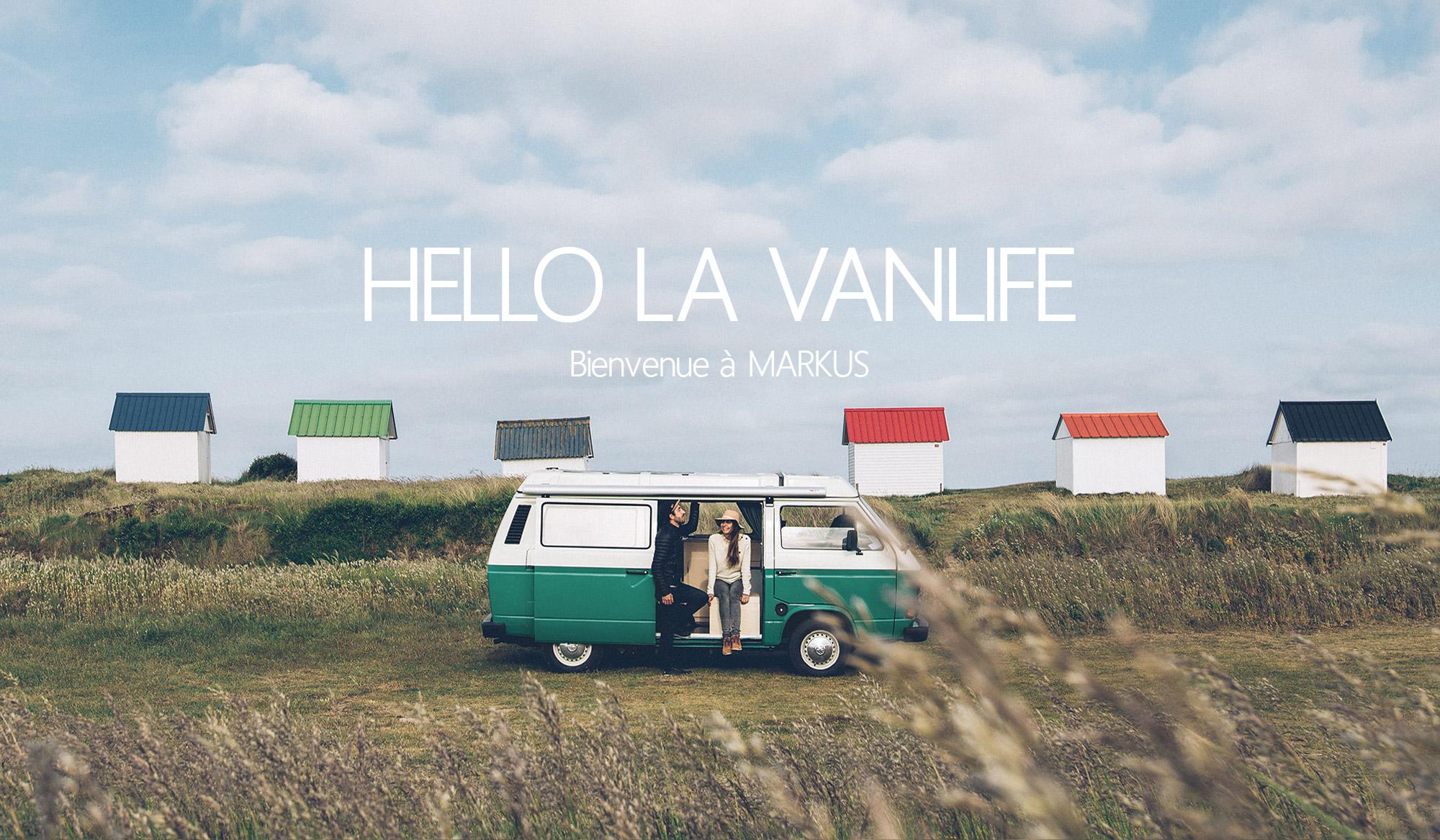 Hello la Vanlife, Bienvenue à Markus