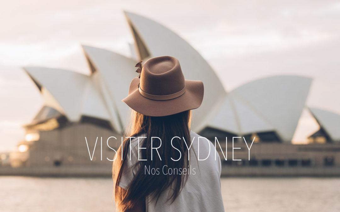 AUSTRALIE | PREMIERE FOIS A SYDNEY:NOS CONSEILS POUR VISITER LA VILLE EN 2 JOURS
