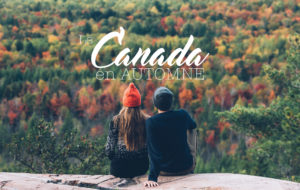CANADA | NOS PLUS BEAUX ENDROITS POUR VOYAGER EN AUTOMNE (Québec, Ontario etc)