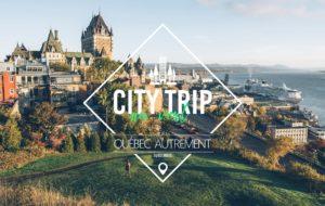 CANADA | CITY TRIP AU VERT, OU COMMENT VISITER LA VILLE DE QUÉBEC AUTREMENT