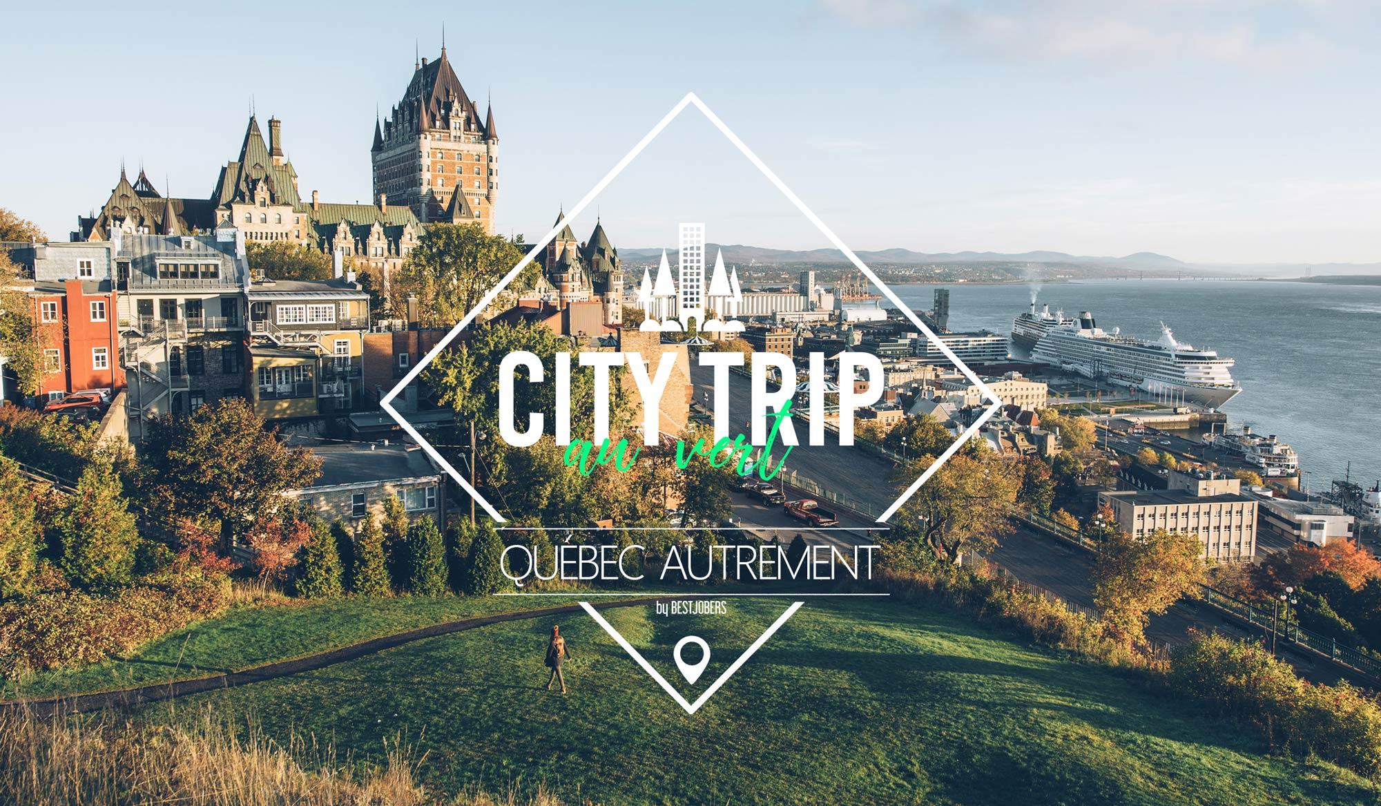 Visiter la ville de Québec Autrement