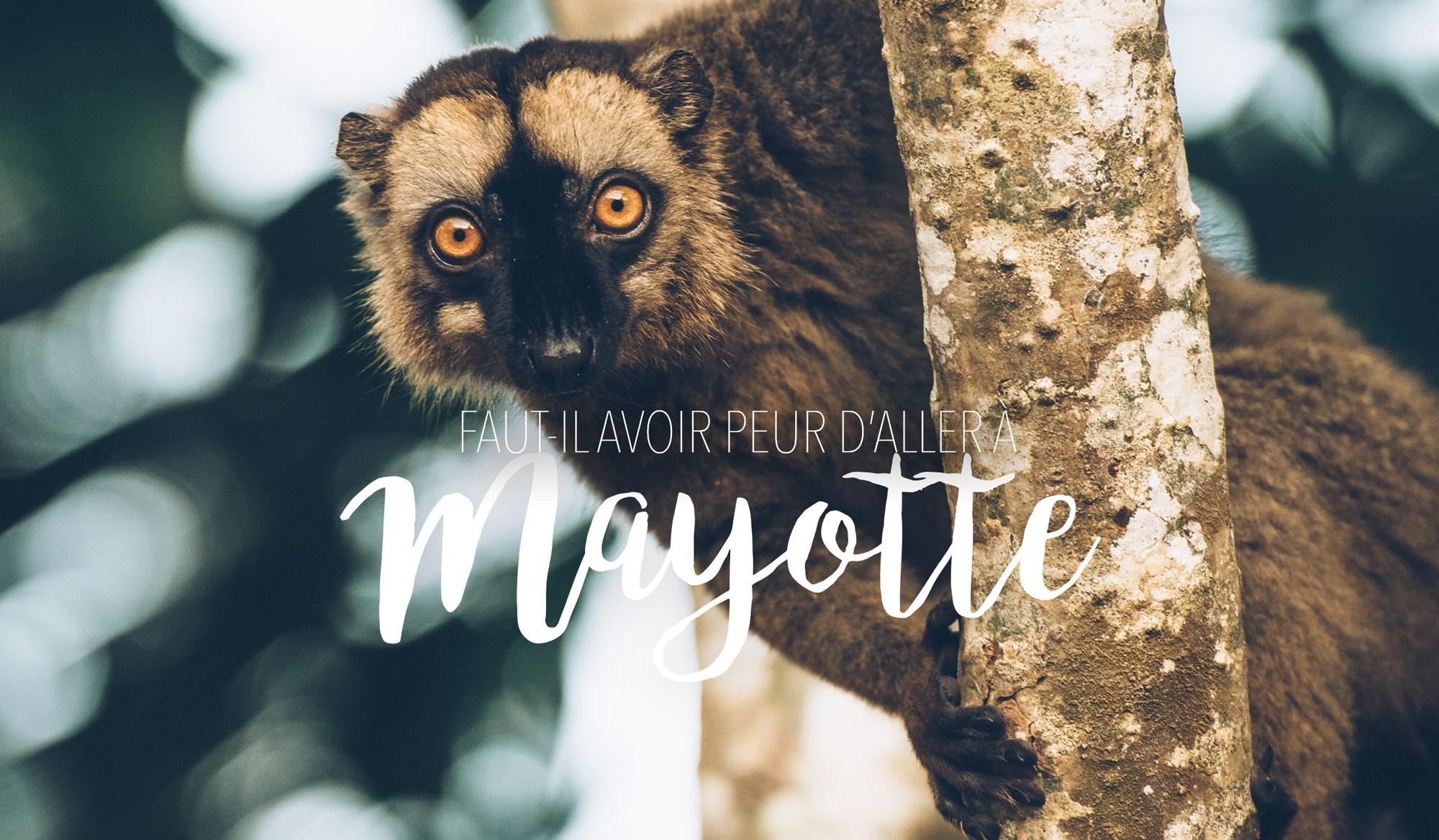 Faut-il avoir peur d'aller à Mayotte?