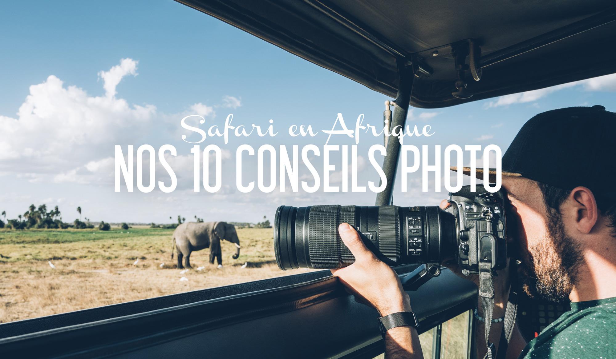 Nos 10 conseils photo pour réussir vos photos en Safari en Afrique