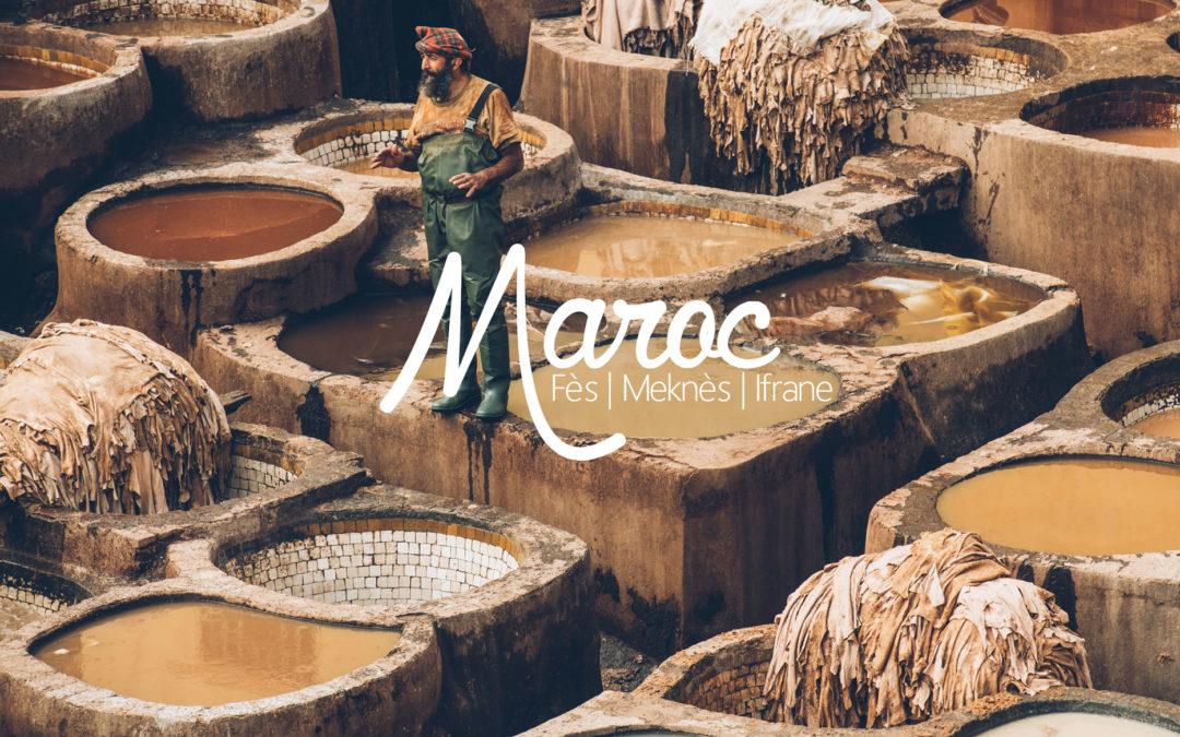 MAROC | WEEK-END ENTRE  FES, MEKNES & IFRANE