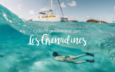 CARAIBES | UNE CROISIERE EN CATAMARAN DANS LES ILES GRENADINES