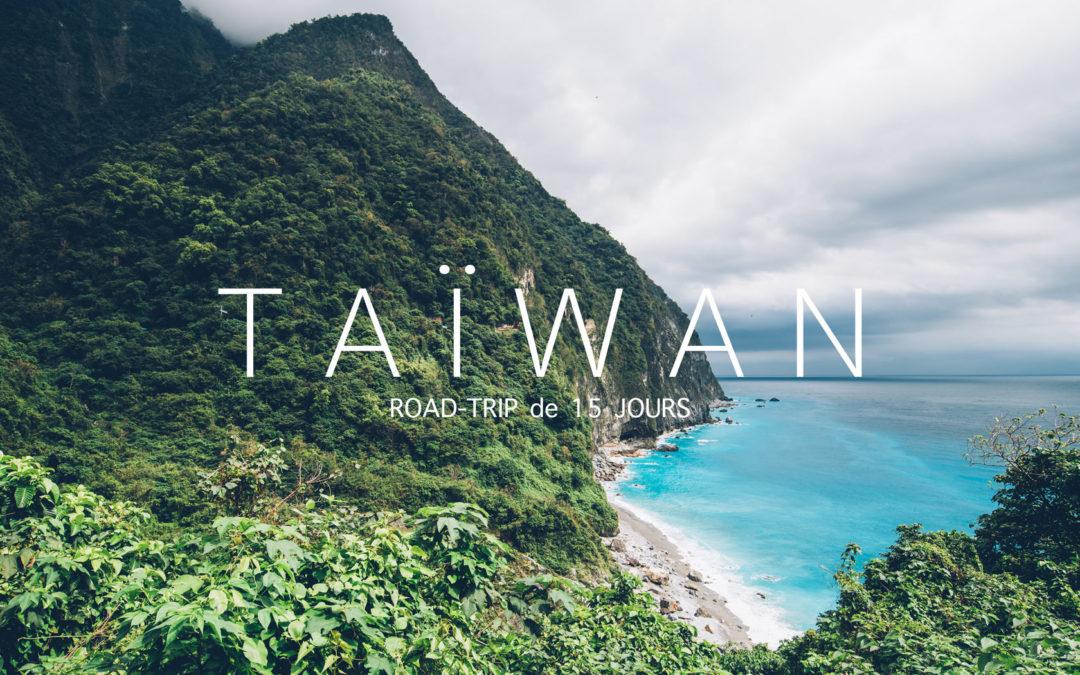 TAIWAN | 15 JOURS DE ROAD TRIP AUTOUR DE L'ILE