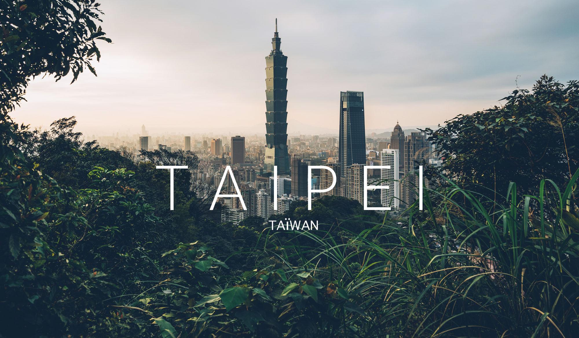 Que faire à Taipei et autour? Notre itinéraire sur le blog voyage