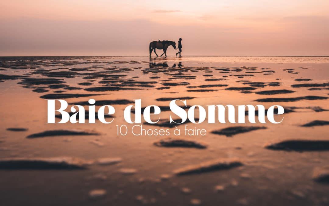 BAIE DE SOMME | 10 CHOSES À FAIRE POUR UN WEEK-END À LA MER