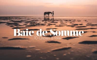 BAIE DE SOMME   10 CHOSES À FAIRE POUR UN WEEK-END À LA MER