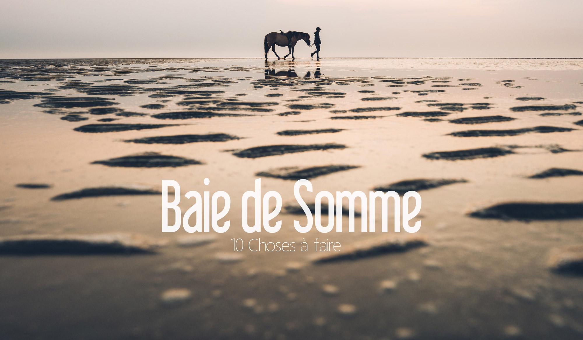 Baie de Somme, Blog Voyage, Notre TOP 10