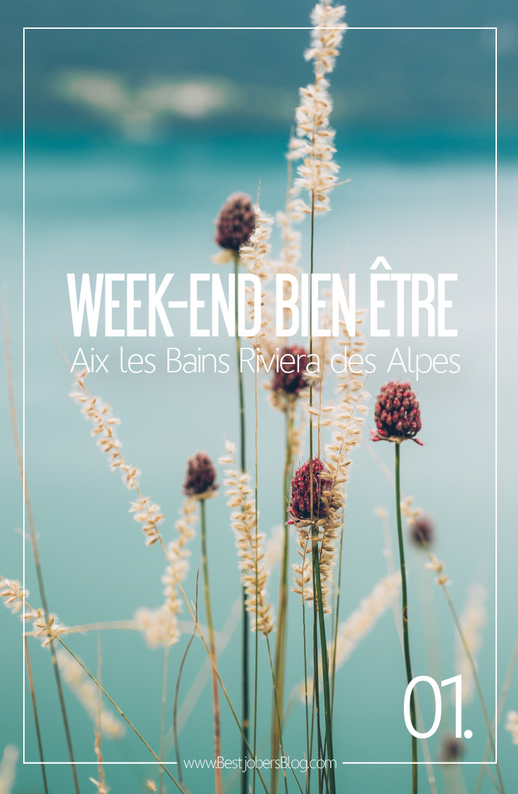 Week-End bien être - Aix les Bains Riviera des Alpes - Blog voyage
