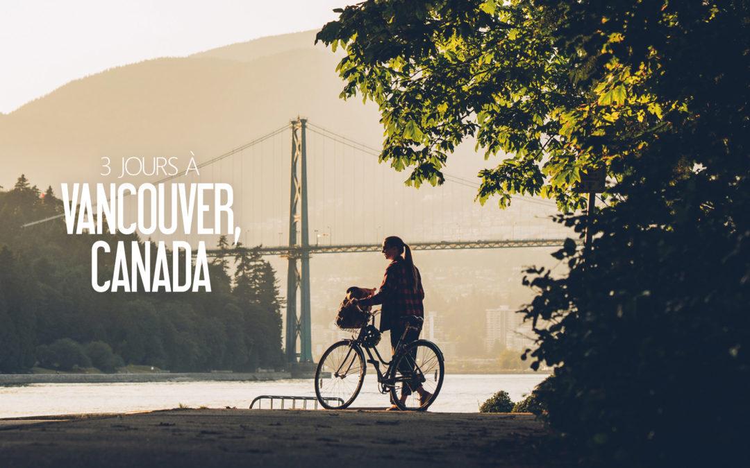 Que faire à Vancouver en 3 jours? Bestjobers Blog