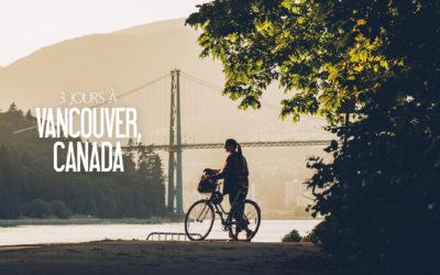 CANADA | QUE FAIRE ET QUE VOIR À VANCOUVER EN 3 JOURS ?