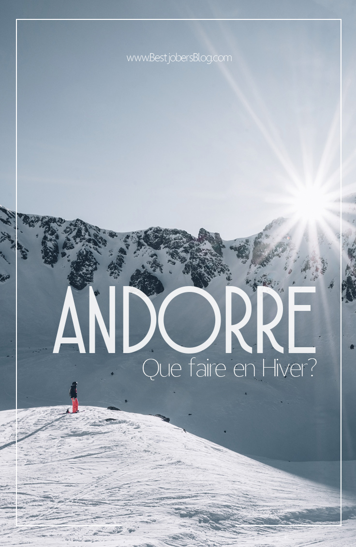 Que faire à Andorre en Hiver? Bestjobers Blog