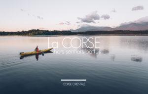 CORSE ORIENTALE | VISITER LA CORSE HORS SENTIERS BATTUS