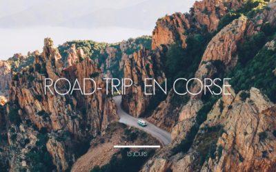 CORSE |ROAD-TRIP DE 15 JOURS AUTOUR DE L'ILE DE BEAUTE