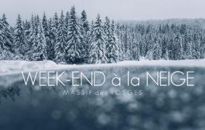 WEEK-END NEIGE DANS LE MASSIF DES VOSGES