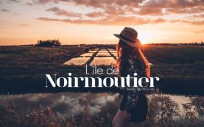 ILE DE NOIRMOUTIER | QUE FAIRE ET QUE VOIR EN UN WEEK END?