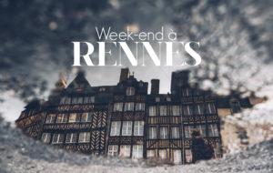 UN WEEK-END À RENNES, INSOLITE ET GOURMAND
