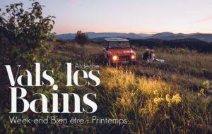 WEEK-END BIEN-ÊTRE EN ARDÈCHE | VALS LES BAINS – AUBENAS