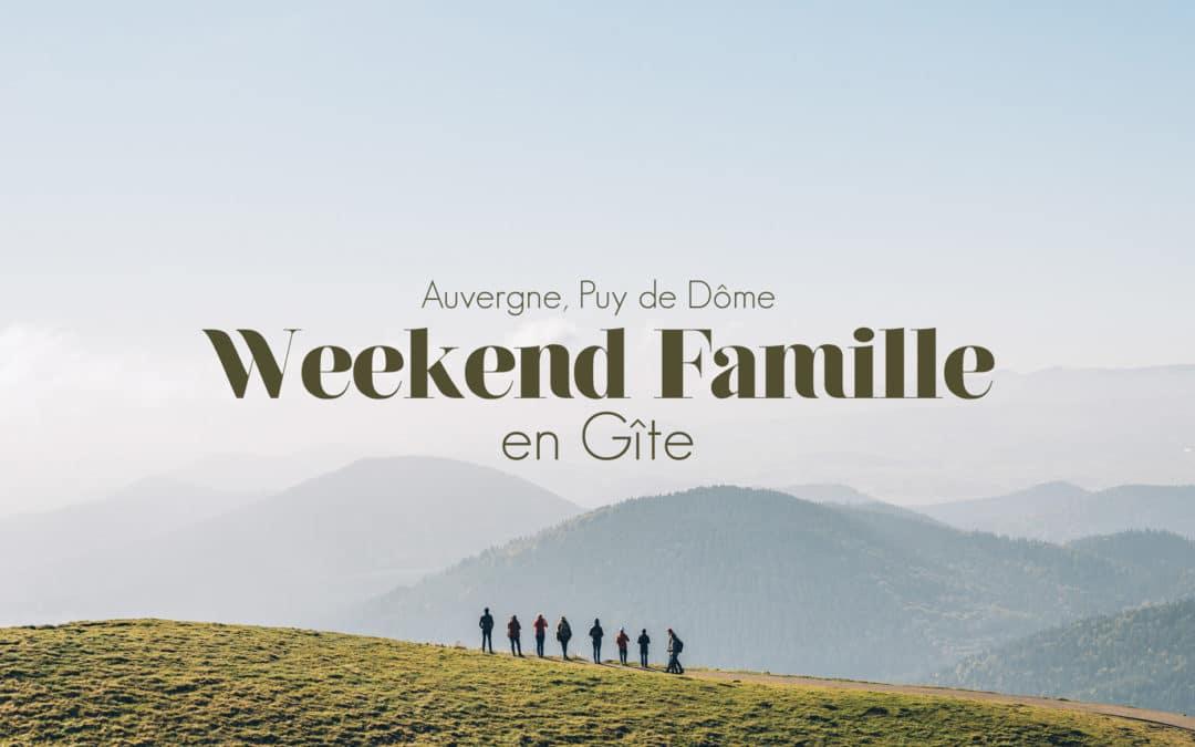 AUVERGNE | WEEK-END FAMILLE EN GITE DANS LA CHAINE DES PUYS
