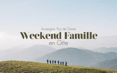 AUVERGNE   WEEK-END FAMILLE EN GITE DANS LA CHAINE DES PUYS